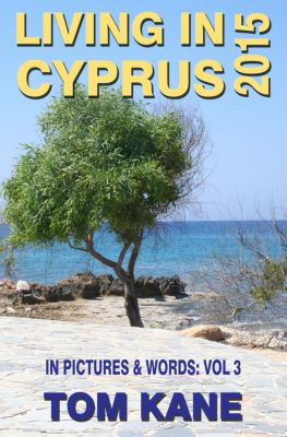 Living in Cyprus: 2015, Tom Kane