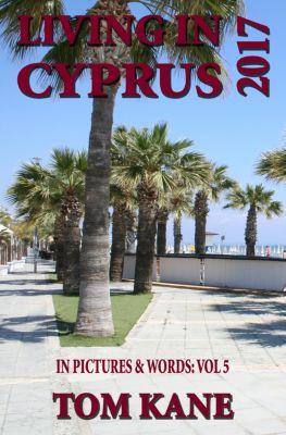 Living in Cyprus: 2017, Tom Kane