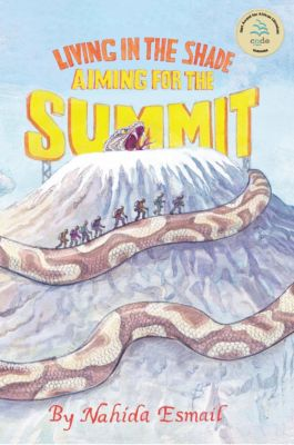 Living in the Shade: Aiming for the Summit, Nahida Esmail