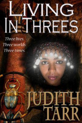 Living in Threes, Judith Tarr