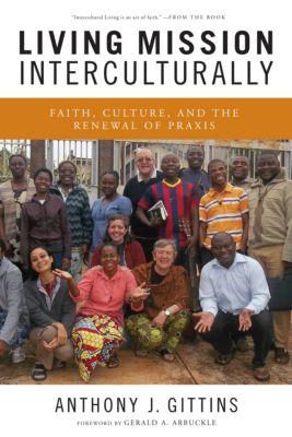 Living Mission Interculturally, Anthony J. Gittins