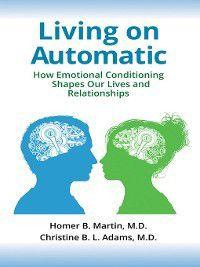 Living on Automatic, Christine Adams, Homer Martin