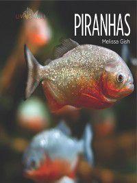 Living Wild: Piranhas, Melissa Gish