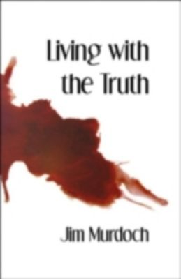 Living with the Truth, Jim Murdoch