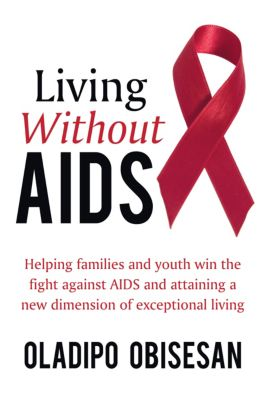 Living Without Aids, Oladipo Obisesan