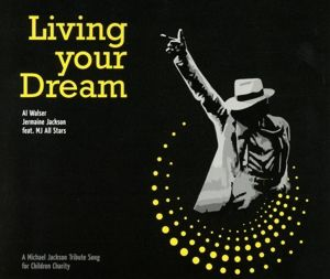 Living Your Dream, Al Walser & Jermaine Jackson feat. MJ All Stars