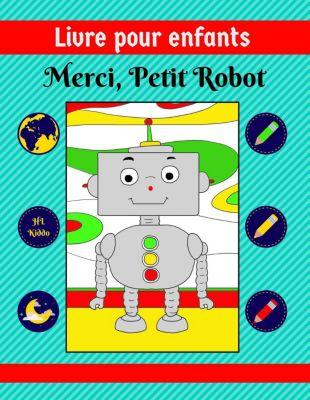 Livre pour enfants: Merci, Petit Robot, HL Kiddo