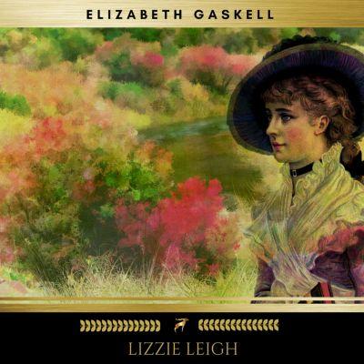 Lizzie Leigh, Elizabeth Gaskell