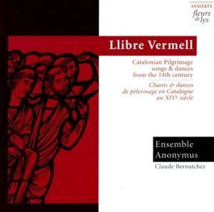 Llibre Vermell: Pilgerlieder, Claude Bernatchez, Ensemble Anonymus