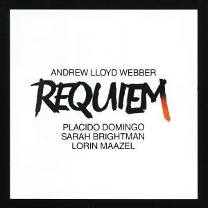 Lloyd Webber: Requiem, Domingo, Brightman, Maazel, Eco