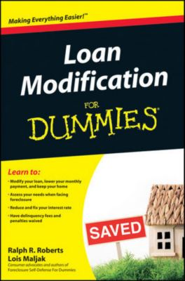 Loan Modification For Dummies, Ralph R. Roberts, Lois Maljak, Joseph Kraynak