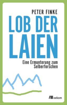 Lob der Laien - Peter Finke |