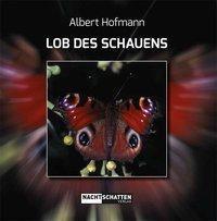 Lob des Schauens, Albert Hofmann