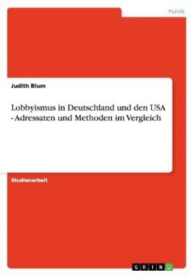 lobbyismus in deutschland und den usa adressaten und methoden im vergleich buch. Black Bedroom Furniture Sets. Home Design Ideas