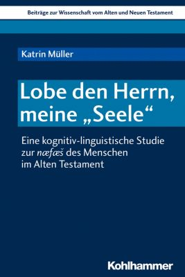Lobe den Herrn, meine Seele, Katrin Müller