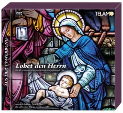 Lobet den Herrn - Die 40 schönsten religiösen Schlager & Volksmusik-Hits (exklusive Version)
