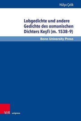 Lobgedichte und andere Gedichte des osmanischen Dichters Kesfi (m. 1538-9) - Hülya Çelik  