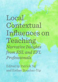 Local Contextual Influences on Teaching, Esther Boucher-Yip Patrick Ng