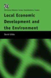 Local Economic Development and the Environment, David Gibbs