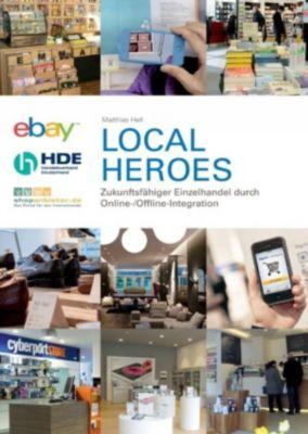 Local Heroes - Zukunftsfähiger Einzelhandel durch Online-/Offline-Integration, Matthias Hell