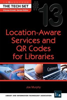 Location-Aware Services and QR Codes for Libraries, Joe Murphy