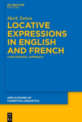 Locative Expressions in English and French, Mark Tutton