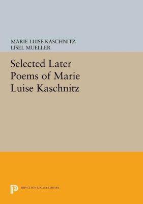 Lockert Library of Poetry in Translation: Selected Later Poems of Marie Luise Kaschnitz, Marie Luise Kaschnitz