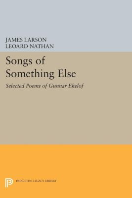 Lockert Library of Poetry in Translation: Songs of Something Else