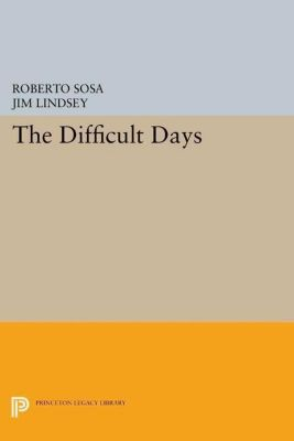 Lockert Library of Poetry in Translation: The Difficult Days, Roberto Sosa