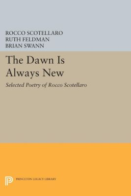 Lockert Library of Poetry in Translation: The Dawn is Always New, Rocco Scotellaro