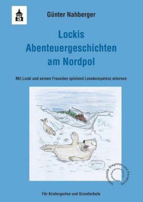 Lockis Abenteuergeschichten am Nordpol, Günter Nahberger