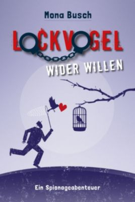 Lockvogel wider Willen, Mona Busch