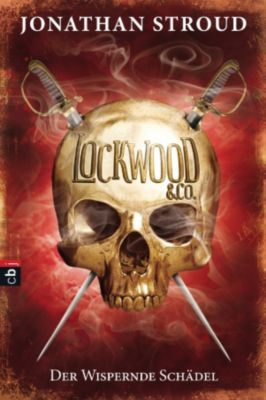 Lockwood & Co. Band 2: Der wispernde Schädel, Jonathan Stroud
