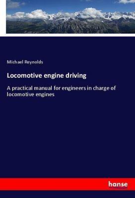 Locomotive engine driving, Michael Reynolds