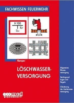 Löschwasserversorgung, Neuausgabe, Hans Kemper