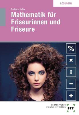 Lösungen Mathematik für Friseurinnen und Friseure, Helmut Nuding, Josef Haller
