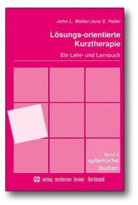 Lösungs-orientierte Kurztherapie, John L. Walter, Jane E. Peller