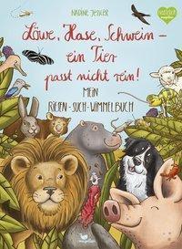 Löwe, Hase, Schwein - ein Tier passt nicht rein!, Nadine Jessler