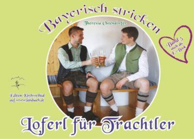 Loferl für Trachtler, Theresia Ostendorfer