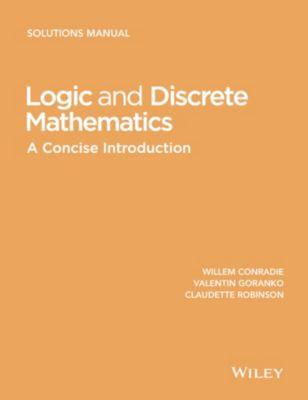 Logic and Discrete Mathematics, Valentin Goranko, Willem Conradie, Claudette Robinson