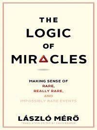 Logic of Miracles, Laszlo Mero