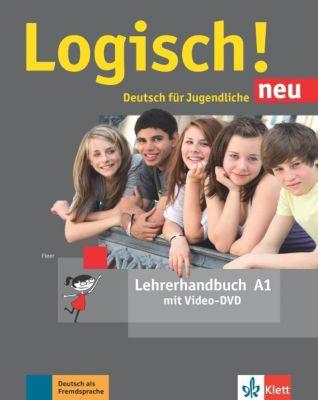 Logisch! Neu - Deutsch für Jugendliche: Bd.A1 Lehrerhandbuch mit Video-DVD, Sarah Fleer, Sabine Franke, Theo Scherling