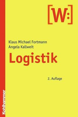 Logistik, Klaus-Michael Fortmann, Angela Kallweit