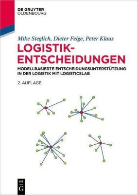 Logistik-Entscheidungen, m. CD-ROM, Mike Steglich, Dieter Feige, Peter Klaus