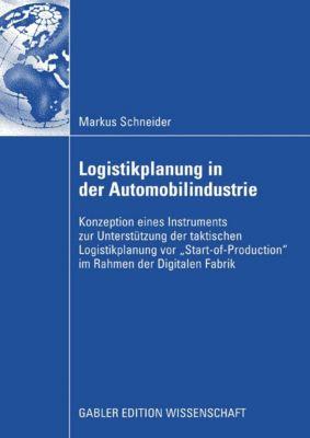 Logistikplanung in der Automobilindustrie, Markus Schneider