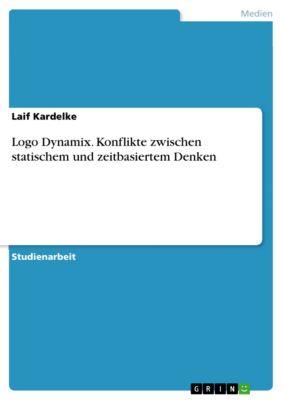 Logo Dynamix. Konflikte zwischen statischem und zeitbasiertem Denken, Laif Kardelke