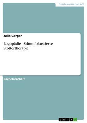 Logopädie - Stimmfokussierte Stottertherapie, Julia Gerger