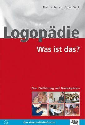 Logopädie - Was ist das?, m. Audio-CD, Thomas Brauer, Jürgen Tesak