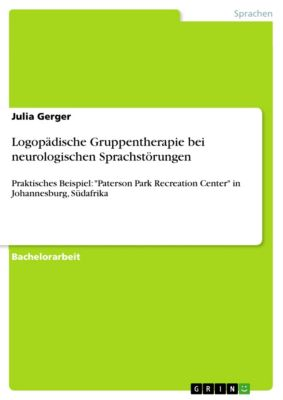 Logopädische Gruppentherapie bei neurologischen Sprachstörungen, Julia Gerger