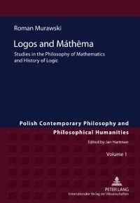 Logos and Mathema, Roman Murawski